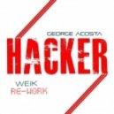 George Acosta -  - Hacker (Weik Re-Work)