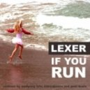Lexer - If You Run (Marcapasos Remix)