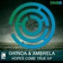 Grinda & Ambrela - Hopes Come True (Original Mix)