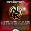 DJ Snapy & Master-Of-Bazz - The Force Of Darkness