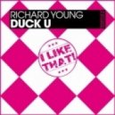 Richard Young - Duck U (Original Mix)