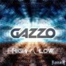 Gazzo - High & Low