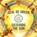 Seal De Green - Catching the Sun (Matthew Nagle & Ex da Bass Remix)