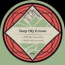 Deep City Groove - My Mind (Original Mix)