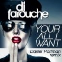 DJ Farouche - Your All I Want (Daniel Portman Remix)