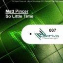 Matt Pincer - So Little Time (Chill Out Version)