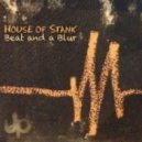 House of Stank - Beat And A Blur (Original Mix)