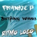 DJ Frankie P - Surfing Waves (Original Mix)