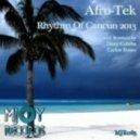 Afro-Tek -  Rhythm Of Cancun 2013 (Carlos Russo Remix)