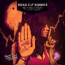 Dead C∆T Bounce ft. Emily Underhill - Nothing to Say (The Chaotic Remix)