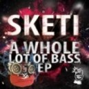 Sketi - Let That Beat Drop Now (Original Mix)