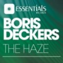 Boris Deckers - The Haze (Original Mix)