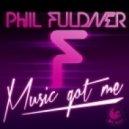 Phil Fuldner - Music Got Me (Instrumental)