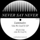 LUMINAIRE - Like We Used To (Original Mix)