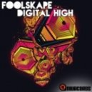 Foolskape - Digital High (Original Mix)
