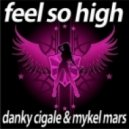Danky Cigale & Mykel Mars - Feel So High (D.M.T.A. Dubstep Remix)