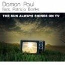 Damon Paul feat. Patricia Banks - Sun Always Shines On Tv (Sven & Olav Remix)