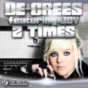 De-Grees feat. Joy - 2 Times (Classic Dance Mix)