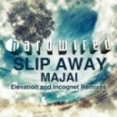 Majai - Slip Away (Incognet Remix)