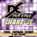 Dam'Edge Ft. Kat Deluna & Fatman Scoop  - Shake It (Edhim & Masterout Remix)