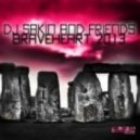 DJ Sakin & Friends - Braveheart 2013 (Daniel Strauss Remix)