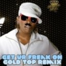 Missy Elliot - Get ur Freak On (Gold Top Remix)