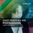 Sandy Rivera, Rae - Persuasion (Dave Storm Remix)