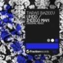 Taras Bazeev - Indigo Man (Original Mix)