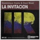 Dani Masi, Dominique Costa - La Invitacion (Original Mix)
