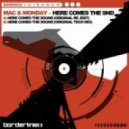 Mac & Monday - Here Comes The Snd (Original Re.Edit)