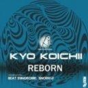 Kyo Koichii - Reborn (Beat Syndrome Remix)