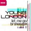Young London - Let Me Go (ItaloBrothers Radio Edit)