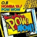O.B - Pow Wow (Original Mix)