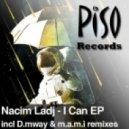 Nacim Ladj  -  I Can (D.Mway Remix)