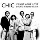 Chic - I Want Your Love (Bruno Ribeiro Remix)