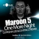 Maroon 5 - One More Night (DJ Pasha Lee & DJ Vitaco RMX)