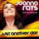 Joanna Rays - Just Another Day (Radio Edit Full Vocal)