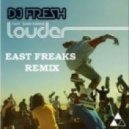 DJ Fresh ft. Sian Evans - Louder (East Freaks Remix)