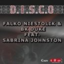 Falko Niestolik, BK Duke, Fine Touch - D.I.S.C.O Feat. Sabrina Johnston (Fine Touch Remix)