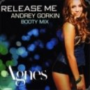Agnes - Release Me (Andrey Gorkin Booty Mix)