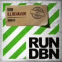 DBN - Ill Behavior (Original Mix)