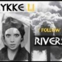 Lykke Li - I Follow Rivers ( Hicham & Lukas Vs. Ivan Bove & Stи Dagostino Remix)