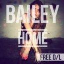 Bailey - Home (Original Mix)