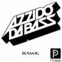 Azzido Da Bass - Rawk (Original Mix)