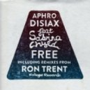 Aphrodisiax, Sabrina Chyld - Free (Ron Trent Remix)