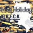 Matt Holliday - Wreck (Richard Sander remix)
