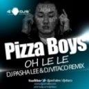 Pizza Boys - Oh Le Le (DJ Pasha Lee & DJ Vitaco Remix)