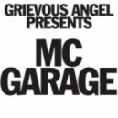Grievous Angel Presents - MC Garage