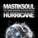 Mastiksoul feat. David Anthony and Taylor Jones - Hurricane  (Extended Mix)