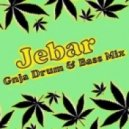 Jebar - Ganja Drum & Bass 1